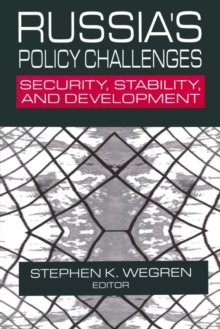 Russia's Policy Challenges: Security, Stability and Development : Security, Stability and Development, Paperback / softback Book