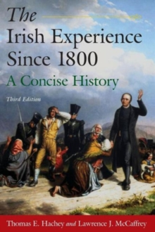 The Irish Experience Since 1800: A Concise History : A Concise History, Paperback / softback Book