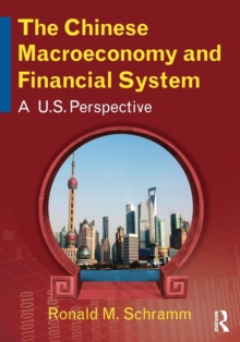The Chinese Macroeconomy and Financial System : A U.S. Perspective, Paperback / softback Book