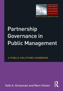 Partnership Governance in Public Management : A Public Solutions Handbook, Paperback Book