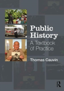 Public History : A Textbook of Practice, Paperback Book