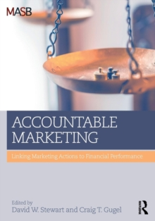 Accountable Marketing : Linking marketing actions to financial performance, Paperback Book