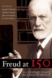 Freud at 150 : Twenty First Century Essays on a Man of Genius, Paperback / softback Book