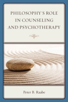 Philosophy's Role in Counseling and Psychotherapy, Hardback Book