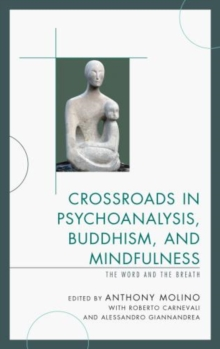 Crossroads in Psychoanalysis, Buddhism, and Mindfulness : The Word and the Breath, Hardback Book