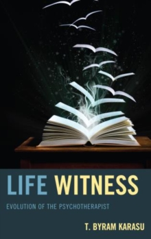 Life Witness : Evolution of the Psychotherapist, Hardback Book