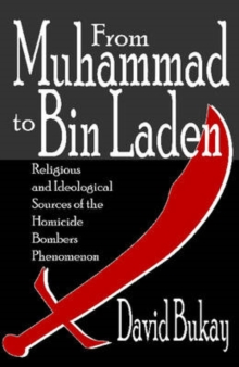 From Muhammad to Bin Laden : Religious and Ideological Sources of the Homicide Bombers Phenomenon, Hardback Book