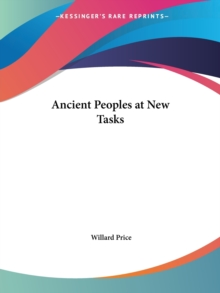 Ancient Peoples at New Tasks (1918), Paperback / softback Book