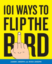 101 Ways To Flip The Bird, Paperback / softback Book