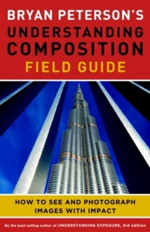 Bryan Peterson's Understanding Composition Field Guide, Paperback Book