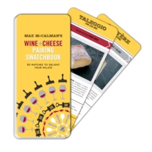 Max Mccalman's Wine And Cheese Pairing Swatchbook, Paperback / softback Book