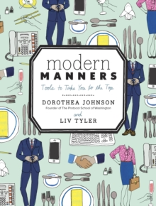 Modern Manners : Tools to Take You to the Top, Hardback Book