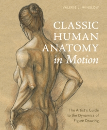 Classic Human Anatomy In Motion, Hardback Book