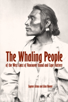 The Whaling People : of Vancouver Island and Cape Flattery, Paperback / softback Book