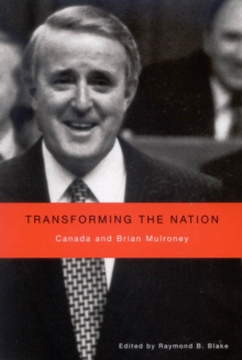 Transforming the Nation : Canada and Brian Mulroney, Hardback Book