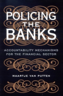 Policing the Banks : Accountability Mechanisms for the Financial Sector, Paperback / softback Book