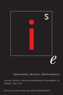 Innovation, Science, Environment 1987-2007 : Special Edition: Charting Sustainable Development in Canada, 1987-2007, Hardback Book