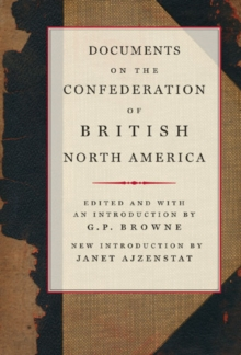 Documents on the Confederation of British North America, Hardback Book