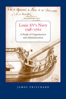 Louis XV's Navy, 1748-1762 : A Study of Organization and Administration, Paperback / softback Book