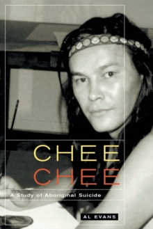 Chee Chee : A Study of Aboriginal Suicide Volume 39, Paperback / softback Book