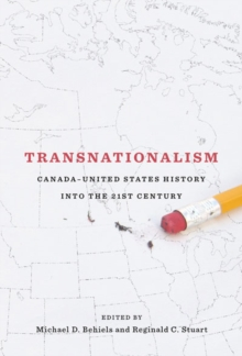Transnationalism : Canada-United States History into the Twenty-first Century, Paperback / softback Book