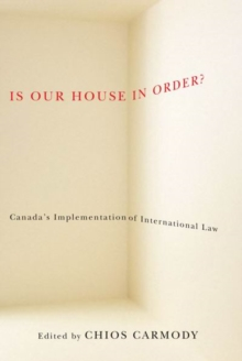 Is Our House in Order? : Canada'a Implementation of International Law, Paperback / softback Book