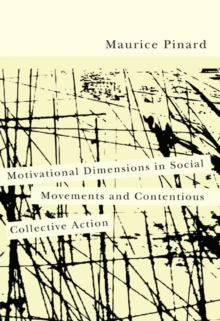 Motivational Dimensions in Social Movements and Contentious Collective Action, Paperback / softback Book