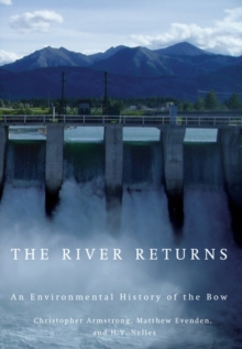 The River Returns : An Environmental History of the Bow, Paperback / softback Book