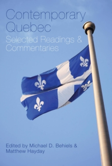 Contemporary Quebec : Selected Readings and Commentaries, Hardback Book