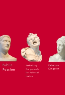 Public Passion : Rethinking the Grounds for Political Justice, Paperback Book