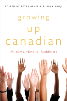 Growing Up Canadian : Muslims, Hindus, Buddhists, Paperback / softback Book