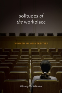 Solitudes of the Workplace : Women in Universities, Hardback Book
