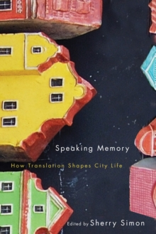 Speaking Memory : How Translation Shapes City Life, Hardback Book