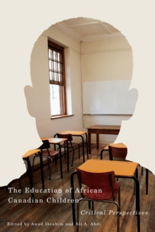 The Education of African Canadian Children : Critical Perspectives, Paperback / softback Book