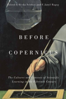 Before Copernicus : The Cultures and Contexts of Scientific Learning in the Fifteenth Century, Paperback / softback Book