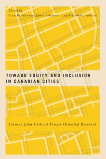 Toward Equity and Inclusion in Canadian Cities : Lessons from Critical Praxis-Oriented Research, Hardback Book