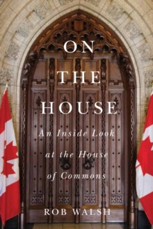 On the House : An Inside Look at the House of Commons, Hardback Book