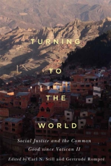 Turning to the World : Social Justice and the Common Good since Vatican II, Paperback / softback Book
