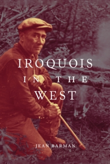 Iroquois in the West, Hardback Book