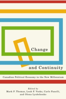 Change and Continuity : Canadian Political Economy in the New Millennium, Hardback Book