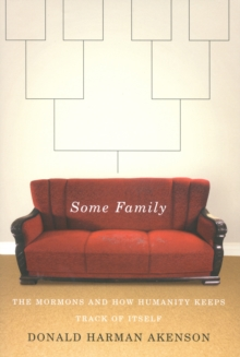 Some Family : The Mormons and How Humanity Keeps Track of Itself, PDF eBook