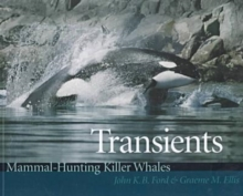 Transients : Mammal-Hunting Killer Whales of B.C., Washington State, and Southeast Alaska, Paperback / softback Book