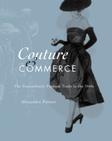 Couture and Commerce : The Transatlantic Fashion Trade in the 1950s, Hardback Book