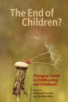 The End of Children? : Changing Trends in Childbearing and Childhood, Hardback Book