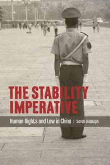 The Stability Imperative : Human Rights and Law in China, Paperback Book
