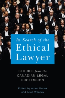 In Search of the Ethical Lawyer : Stories from the Canadian Legal Profession, Hardback Book