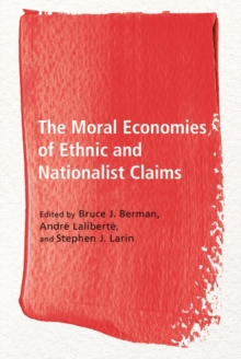 The Moral Economies of Ethnic and Nationalist Claims, Hardback Book