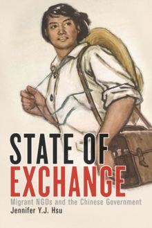 State of Exchange : Migrant NGOs and the Chinese Government, Hardback Book