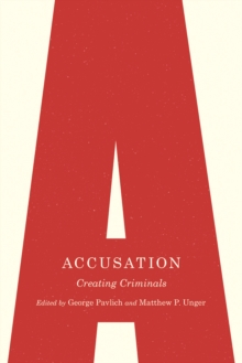 Accusation : Creating Criminals, Hardback Book