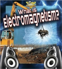 What is electromagnetism?, Paperback / softback Book